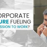 Is Corporate Culture Fueling Your Passion To Work?